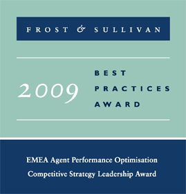 Frost & Sullivan<br />Competitive Strategy Leadership Award<br />EMEA Agent Performance Optimisation<br />2009