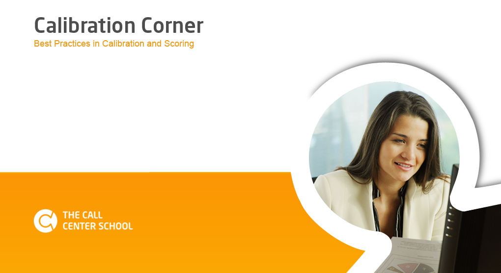 The Call Center School Course: Calibration Corner