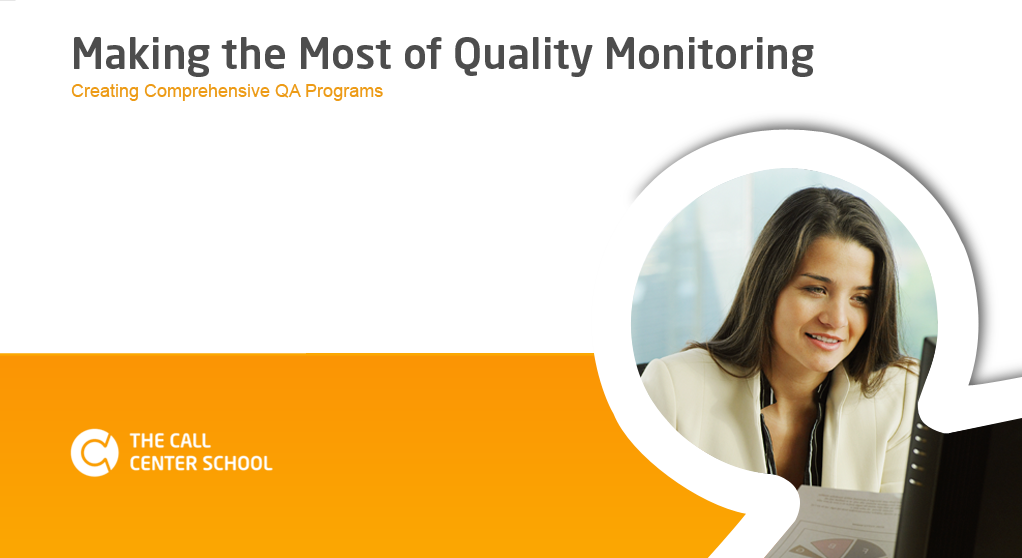 The Call Center School Course: Making the Most of Quality Monitoring